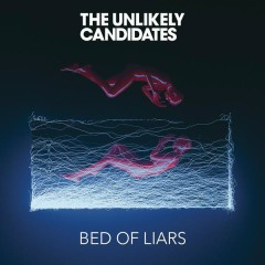 Bed of Liars - The Unlikely Candidates