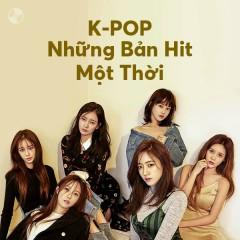 Những Bản Hit Một Thời - T-ARA, BIGBANG, 2NE1, SNSD