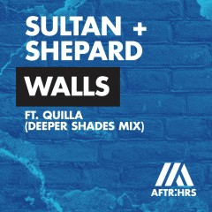 Walls (feat. Quilla) [Deeper Shades Mix] - Sultan + Shepard, Quilla
