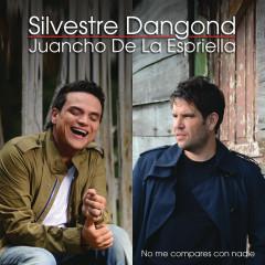 No Me Compares Con Nadie - Silvestre Dangond, Juancho De La Espriella