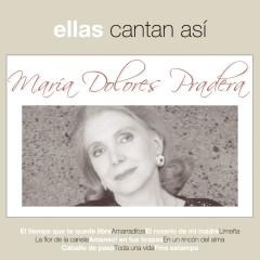 Ellas Cantan Asi - Maria Dolores Pradera