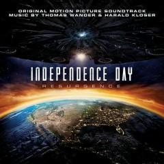 Independence Day: Resurgence (Original Motion Picture Soundtrack) - Thomas Wander,Harald Kloser