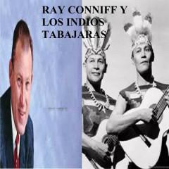 Ray Conniff y los Indios Tabajaras - Ray Conniff, Indios Tabajaras