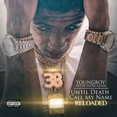 Until Death Call My Name (Reloaded) - Youngboy Never Broke Again