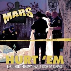 Hurt 'Em - Mars, Enermy Jean, Rich Da Ripper