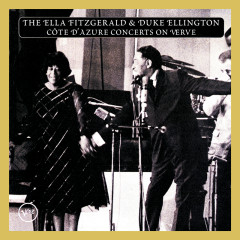 The Ella Fitzgerald & Duke Ellington Cote D'Azur Concerts On Verve - Ella Fitzgerald, Duke Ellington