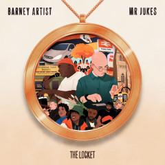 The Locket - Mr Jukes, Barney Artist