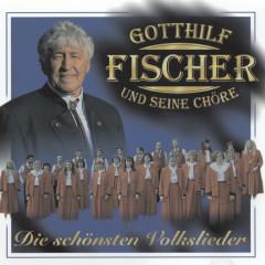 Die schönsten Volkslieder - Gotthilf Fischer und seine Chöre