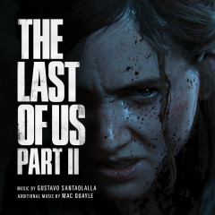 The Last of Us Part II (Original Soundtrack) - Gustavo Santaolalla, Mac Quayle