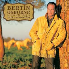 Mis Recuerdos - Bertin Osborne