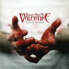 Temper Temper - Bullet For My Valentine