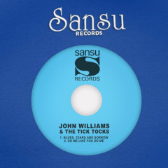 Blues, Tears and Sorrow - John Williams, The Tick Tocks