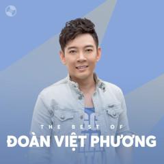 Những Bài Hát Hay Nhất Của Đoàn Việt Phương - Đoàn Việt Phương