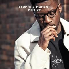 Stop the Moment (Deluxe) - Kelvin Jones
