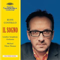 Elvis Costello: Il Sogno - Elvis Costello, London Symphony Orchestra, Michael Tilson Thomas