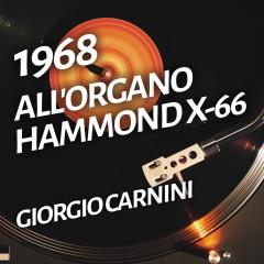 All'organo Hammond X-66 - Giorgio Carnini