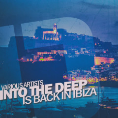 Into the Deep - Is Back in Ibiza - Various Artists