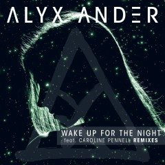 Wake up for the Night (feat. Caroline Pennell) [Remixes] - Alyx Ander, Caroline Pennell