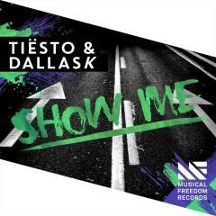 Show Me - Tiësto, DallasK