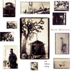 In This Life - Kirk Whalum