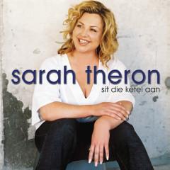 Sit Die Ketel Aan - Sarah Theron