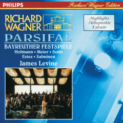 Wagner: Parsifal - Highlights - Simon Estes, Hans Sotin, Peter Hofmann, Matti Salminen, Waltraud Meier