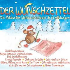 Der Wunschzettel: Die schönsten Weihnachtslieder und Erzählungen - Various Artists