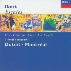 Ibert: Escales/Concerto for Flute & Orchestra/Hommage à Mozart/Suite - Timothy Hutchins, Orchestre Symphonique de Montreál, Charles Dutoit