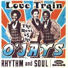 The Best Of The O'Jays: Love Train - The O'Jays