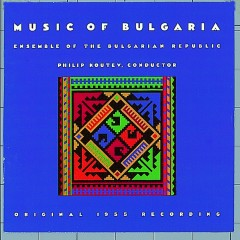 EXPLORER SERIES: EUROPE - Bulgaria: Music of Bulgaria - Nonesuch Explorer Series