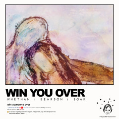Win You Over - Whethan, Bearson, Soak