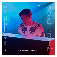 Good Lovin' (Acoustic Version) - Benjamin Ingrosso