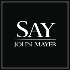 Say - John Mayer