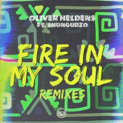 Fire In My Soul (Remixes) - Oliver Heldens