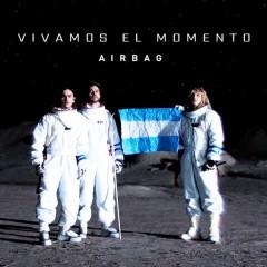 Vivamos el Momento - Airbag