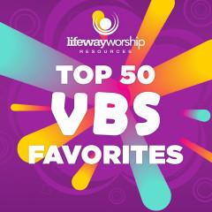 Top 50 VBS Favorites - Lifeway Kids Worship