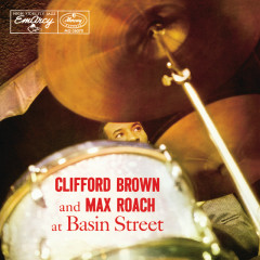 Clifford Brown And Max Roach At Basin Street (Expanded Edition) - Clifford Brown, Max Roach