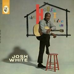 The House I Live In - Josh White