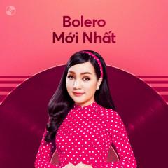 Bolero Mới Nhất - Various Artists