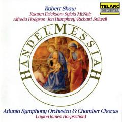 Handel: Messiah, HWV 56 - Robert Shaw, Atlanta Symphony Orchestra, Atlanta Symphony Orchestra Chamber Chorus, Kaaren Erickson, Sylvia McNair