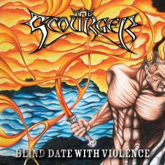 Blind Date with Violence - The Scourger