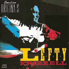 American Originals - Lefty Frizzell