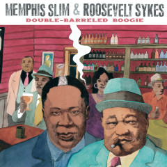 Double Barreled Boogie - Memphis Slim, Roosevelt Sykes