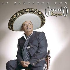 15 Zarpazos Con Gerardo - Gerardo Reyes