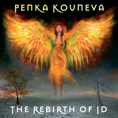 The Rebirth Of Id - Penka Kouneva