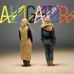 Alligator - Tegan And Sara