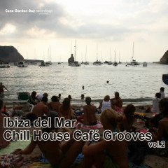 Ibiza Del Mar - Chill House Cafe Grooves - Various Artists
