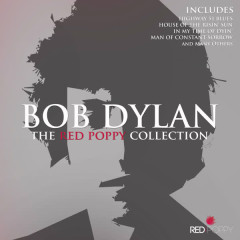 Bob Dylan - The Red Poppy Collection - Bob Dylan