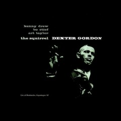 The Squirrel (Live at Montmartre, Copenhagen 1967) [feat. Art Taylor, Kenny Drew & Bo Stief] - Dexter Gordon, Art Taylor, Bo Stief, Kenny Drew
