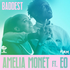 Baddest (Single) - Amelia Monét